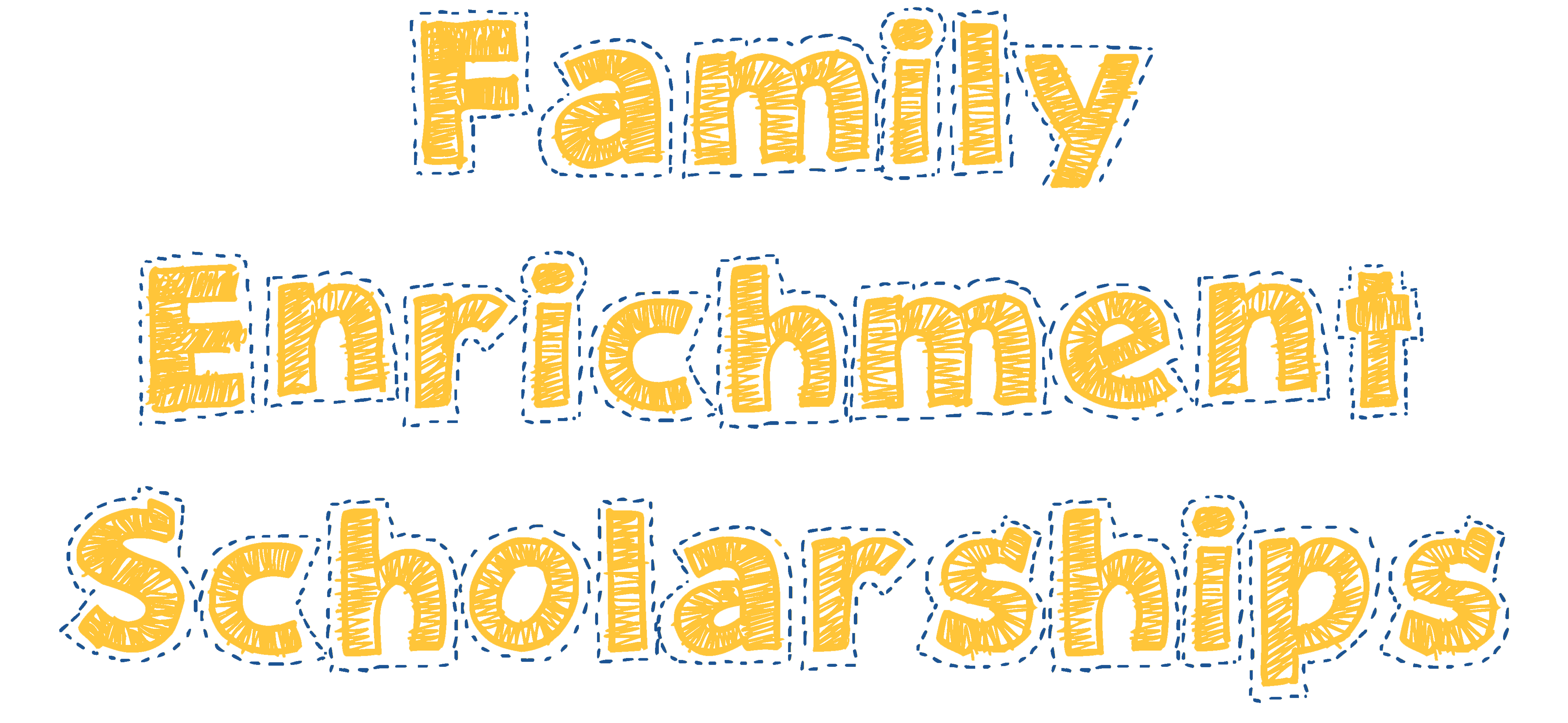 Family Enrichment Scholarships